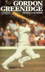 Gordon Greenidge The Man in The Middle