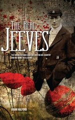 The Real Jeeves: The Cricketer Who Gave His Life for His Country and His Name to a Legend