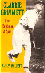 Clarrie Grimmett - The Bradman of Spin