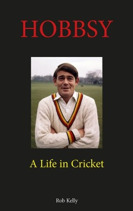 Hobbsy: A Life in Cricket  by Rob Kelly