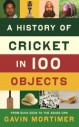 A History Of Cricket In 100 Objects