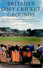 Britains Lost Cricket Grounds