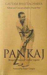 Pankaj Bengels Forgotten Cricket Legend