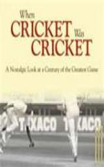 When Cricket Was Cricket