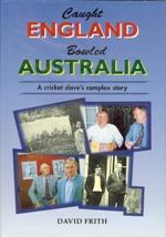 Caught England Bowled Australia